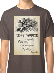 Alice in Wonderland Quote - Imagination is the only Weapon in the war against Reality - Cheshire Cat - 0139 Classic T-Shirt