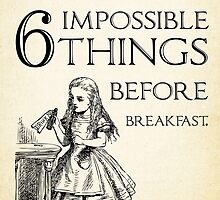 Alice in Wonderland Quote - Six Impossible Things - Lewis Carroll - 0111 by ContrastStudios