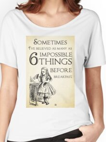 Alice in Wonderland Quote - Six Impossible Things - Lewis Carroll - 0111 Women's Relaxed Fit T-Shirt