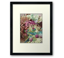 We Are God's Bouquet Framed Print