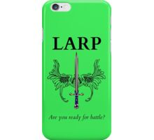 Do you LARP? iPhone Case/Skin