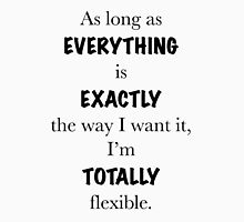 Lorelai Gilmore, Gilmore Girls – As long as everything is exactly the way I want it, I'm totally flexible Women's Fitted Scoop T-Shirt