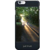 just trust. (key line) iPhone Case/Skin