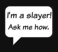 Buffy the Vampire Slayer  I'm a slayer! Ask me how. One Piece - Short Sleeve
