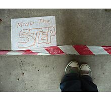 Mind The Step Photographic Print