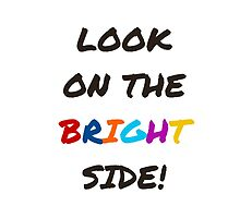 Look on the bright side! by IdeasForArtists