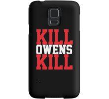 Kill Owens Kill (Red/White) Samsung Galaxy Case/Skin