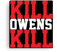 Kill Owens Kill (Red/White) Canvas Print