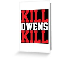 Kill Owens Kill (Red/White) Greeting Card