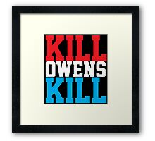 Kill Owens Kill (Red/White/White) Framed Print