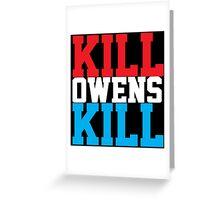 Kill Owens Kill (Red/White/White) Greeting Card