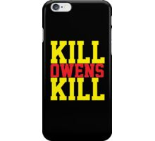 Kill Owens Kill (Red/Yellow) iPhone Case/Skin