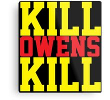 Kill Owens Kill (Red/Yellow) Metal Print