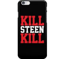 Kill Steen Kill (Red/White) iPhone Case/Skin
