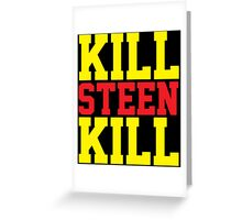 Kill Steen Kill (Red/Yellow) Greeting Card