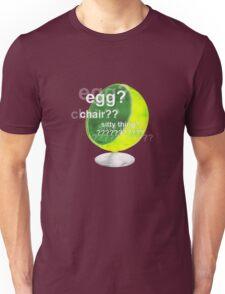 Egg?  Chair??  Sitty thing? Unisex T-Shirt