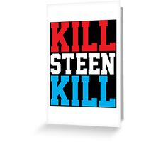 Kill Steen Kill (Red/White/Blue) Greeting Card