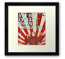 Not my circus not my monkeys Framed Print