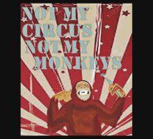 Not my circus not my monkeys Kids Tee