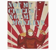 Not my circus not my monkeys One Piece - Short Sleeve