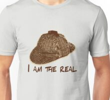 I am the Real Unisex T-Shirt