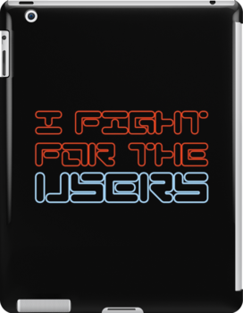 I Fight For the Users by Deastrumquodvic