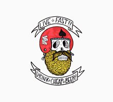 LIVE FAST DRINK CHEAP BEER Unisex T-Shirt