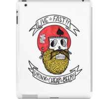 LIVE FAST DRINK CHEAP BEER iPad Case/Skin