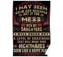 Don't Mess with my Daughters Poster