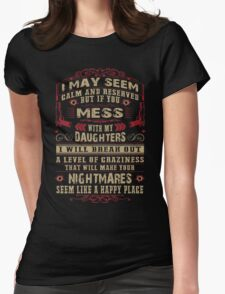 Don't Mess with my Daughters Womens Fitted T-Shirt