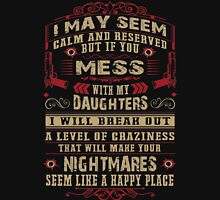 Don't Mess with my Daughters Unisex T-Shirt