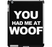 You Had Me At Woof iPad Case/Skin