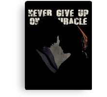 NEVER GIVE UP ON A MIRACLE Canvas Print