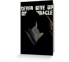 NEVER GIVE UP ON A MIRACLE Greeting Card
