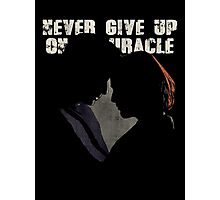 NEVER GIVE UP ON A MIRACLE Photographic Print