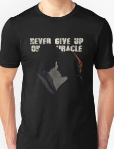 NEVER GIVE UP ON A MIRACLE T-Shirt