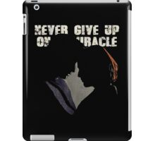 NEVER GIVE UP ON A MIRACLE iPad Case/Skin