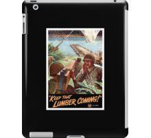 Keep That Lumber Coming -- WWII iPad Case/Skin