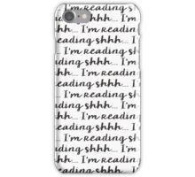 Shhh.... I'm Reading iPhone Case/Skin