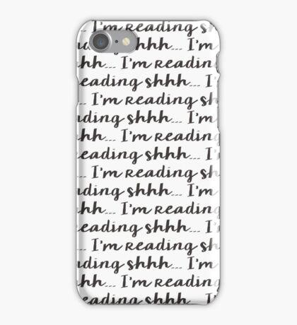 Shhh.... I'm Reading iPhone Case/Skin