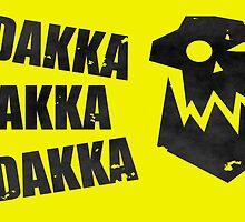 DAKKA DAKKA DAKKA by Ragetroll
