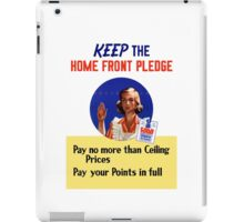 Keep The Home Front Pledge -- WWII iPad Case/Skin