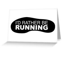 I'd rather be Running Shoe Greeting Card