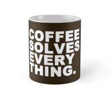 Coffee Solves Everything Mug