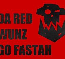 Da Red Wunz go Fastah by Ragetroll