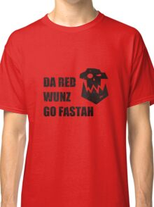 Da Red Wunz go Fastah Classic T-Shirt