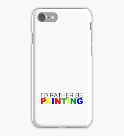 I'd rather be Painting Color iPhone Case/Skin