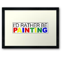 I'd rather be Painting Color Framed Print