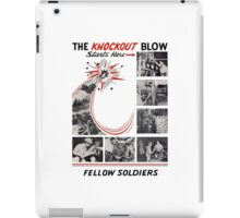 The Knockout Blow Starts Here Fellow Soldiers -- WWII iPad Case/Skin