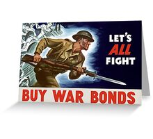 Let's all fight! Buy War Bonds -- WWII Greeting Card